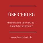 Abnehmen bei über 100 kg